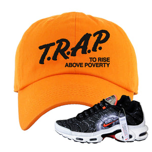 Air Max Plus Supernova 2020 Dad Hat | Orange, Trap To Rise Above Poverty