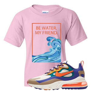 Air Max 270 React ACG Kid's T-Shirt | Light Pink, Be Water My Friend Wave