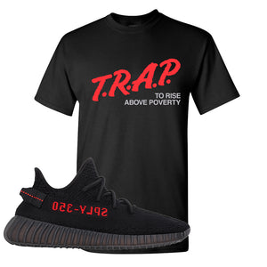 Yeezy 350 Boost V2 Bred T Shirt | Trap To Rise Above Poverty, Black