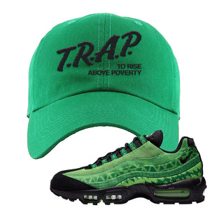 Air Max 95 Naija Dad Hat | Trap To Rise Above Poverty, Kelly Green