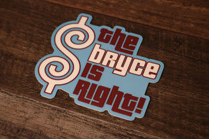 The Bryce is Right Sticker | The Bryce is Right Carolina Blue Sticker the front of this sticker has the bryce is right design