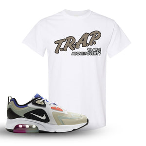 Air Max 200 WMNS Fossil Sneaker White T Shirt | Tees to match Nike Air Max 200 WMNS Fossil Shoes | Trap To Rise Above Poverty