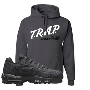 Air Max 95 Black Iron Grey Hoodie | Trap To Rise Above Poverty, Smoke Grey
