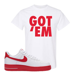Air Force 1 Low Red Bottoms T Shirt | White, Got Em
