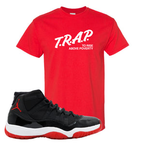 Jordan 11 Bred T Shirt | Red, Trap To Rise Above Poverty
