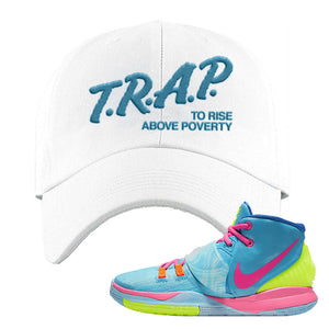Kyrie 6 Pool  Dad Hat | Trap to Rise Above Poverty, White