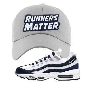 Air Max 95 Essential White / Midnight Navy Dad Hat | Light Gray, Runners Matter