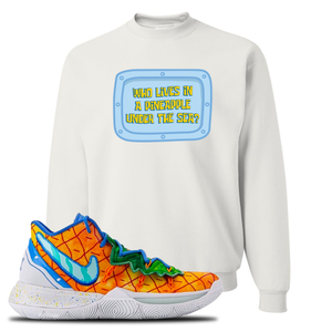 Kyrie 5 Pineapple House Crewneck Sweatshirt | White, Who Lives In A Pineapple Under The Sea?