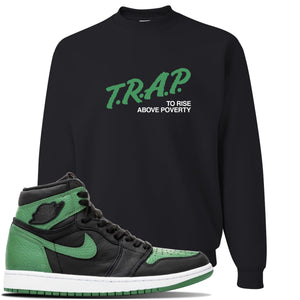 Jordan 1 Retro High OG Pine Green Gym Sneaker Black Crewneck Sweatshirt | Crewneck to match Air Jordan 1 Retro High OG Pine Green Gym Shoes | Trap To Rise Above Poverty