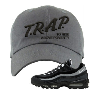 Air Max 95 Essential Black And Dark Smoke Grey Dad Hat | Trap To Rise Above Poverty, Dark Gray