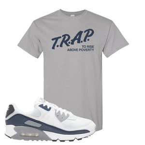 Air Max 90 White / Particle Grey / Obsidian T Shirt | Gravel, Trap To Rise Above Poverty
