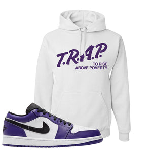 Air Jordan 1 Low Court Purple Hoodie | Trap To Rise Above Poverty, White