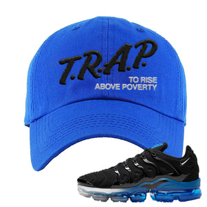 Air VaporMax Plus Black/Royal Dad Hat | Trap To Rise Above Poverty, Royal