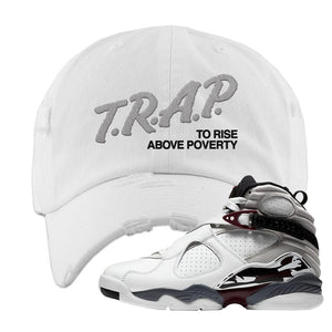Air Jordan 8 Beetroot Distressed Dad Hat | Trap To Rise Above Poverty, White