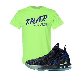 LeBron 17 Constellations T Shirt | Trap To Rise Above Poverty, Neon Green
