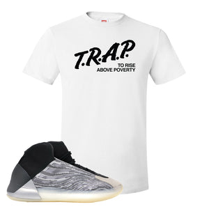 Yeezy Quantum T Shirt | White, Trap To Rise Above Poverty