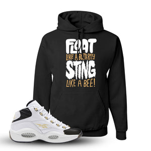 Question Mid Black Toe Sneaker Black Pullover Hoodie | Hoodie to match Reebok Question Mid Black Toe Shoes | Float Like A Butterfly Lettering