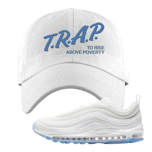 Air Max 97 White/Ice Blue/White Sneaker White Dad Hat | Hat to match Nike Air Max 97 White/Ice Blue/White Shoes | Trap to Rise Above Poverty