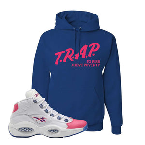 Question Mid Pink Toe Hoodie | Trap To Rise Above Poverty, Royal