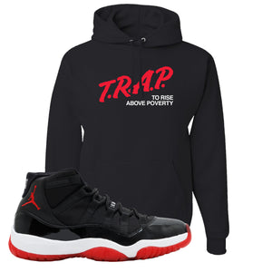 Jordan 11 Bred Trap To Rise Above Poverty Black Sneaker Hook Up Pullover Hoodie
