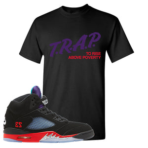 Air Jordan 5 Top 3 T Shirt | Black, Trap To Rise Above Poverty