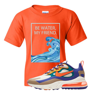 Air Max 270 React ACG Kid's T-Shirt | Orange, Be Water My Friend Wave