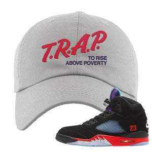 Air Jordan 5 Top 3 Dad Hat | Light Gray, Trap To Rise Above Poverty