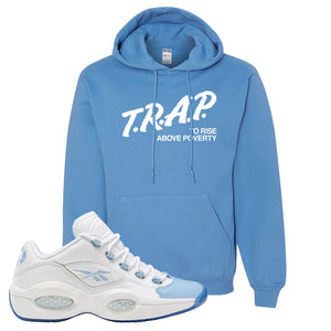 Question Low Carolina Blue Hoodie | Trap To Rise Above Poverty, Carolina Blue