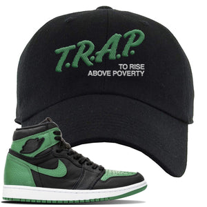Jordan 1 Retro High OG Pine Green Gym Sneaker Black Dad Hat | Hat to match Air Jordan 1 Retro High OG Pine Green Gym Shoes | Trap To Rise Above Poverty