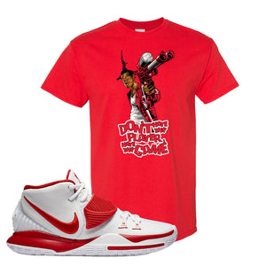 Kyrie 6 White University Red T Shirt | Don't Hate The Playa, Red