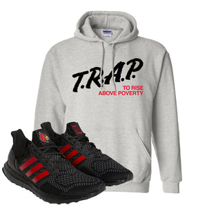 Ultra Boost 1.0 Louisville Hoodie | Trap To Rise Above Poverty, Ash