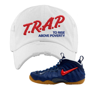 Air Foamposite Pro USA Distressed Dad Hat | White, Trap To Rise Above Poverty
