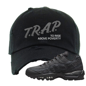Air Max 95 Black Iron Grey Distressed Dad Hat | Trap To Rise Above Poverty, Black