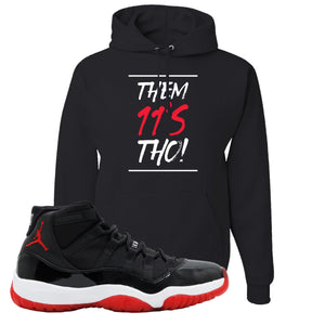 Jordan 11 Bred Them 11s Tho! Black Sneaker Hook Up Pullover Hoodie
