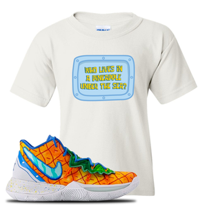 Kyrie 5 Pineapple House Kid's T-Shirt | White, Who Lives In A Pineapple Under The Sea?