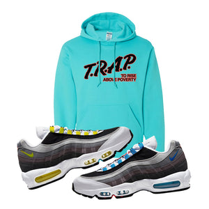 Air Max 95 QS Greedy Hoodie | Scuba Blue, Trap to Rise Above Poverty