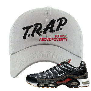 Air Max Plus Remix Pack Dad Hat | Trap To Rise Above Poverty, Ash