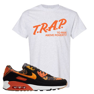 Air Max 90 Orange Camo T Shirt | Trap To Rise Above Poverty, Ash