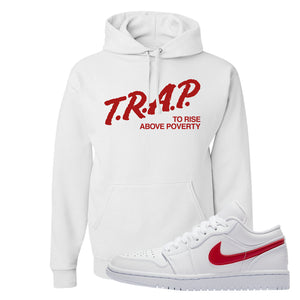 Air Jordan 1 Low White and Varsity Red Hoodie | Trap To Rise Above Poverty, White