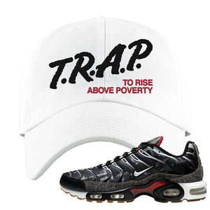 Air Max Plus Remix Pack Dad Hat | Trap To Rise Above Poverty, White