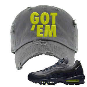 Air Max 95 Midnight Navy / Volt Distressed Dad Hat | Dark Gray, Got Em