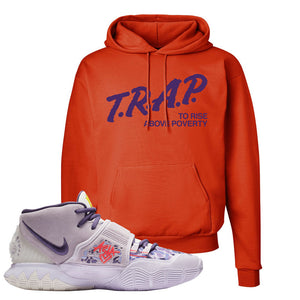 Kyrie 6 Asia Irving Hoodie | Trap To Rise Above Poverty, Orange