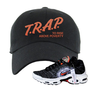 Air Max Plus Supernova 2020 Dad Hat | Black, Trap To Rise Above Poverty
