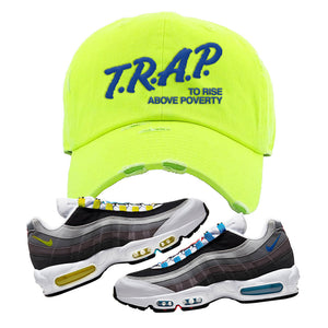 Air Max 95 QS Greedy Distressed Dad Hat | Neon Lime, Trap to Rise Above Poverty