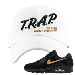 Air Max 90 Black Gold Dad Hat | Trap To Rise Above Poverty, White