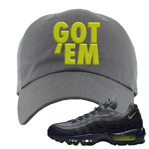 Air Max 95 Midnight Navy / Volt Dad Hat | Dark Gray, Got Em
