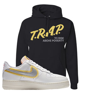 Air Force 1 Low 07 LX White Gold Hoodie | Trap To Rise Above Poverty, Black