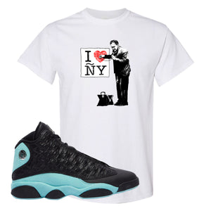I Heart ÑY Doctor White T-Shirt To Match Jordan 13 Island Green Sneakers