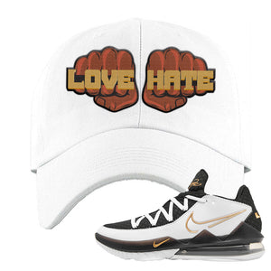 Lebron 17 Low White/Metallic Gold/Black Dad Hat | White, Love Hate Fist