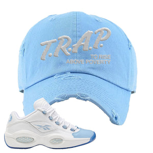 Question Low Carolina Blue Distressed Dad Hat | Trap To Rise Above Poverty, Light Blue